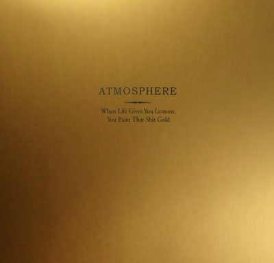 Atmosphere - 2008 - When Life Gives You Lemons, You Paint That Shit Gold (Vinyl 24-bit / 96kHz)
