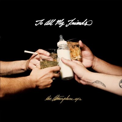 Atmosphere - 2010 - To All My Friends, Blood Makes The Blade Holy (The Atmosphere EP's)