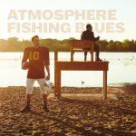 Atmosphere – 2016 – Fishing Blues