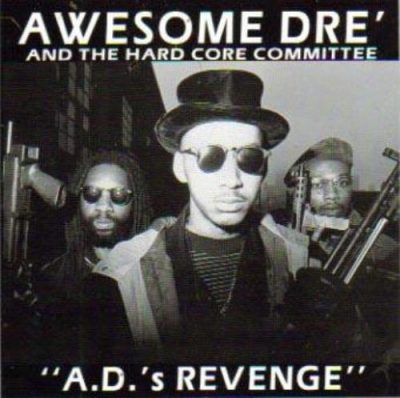 Awesome Dre' & The Hardcore Committee - 1993 - A.D.'s Revenge