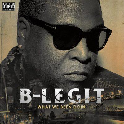 B-Legit - 2015 - What We Been Doin