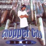 B.G. – 1996 – Chopper City