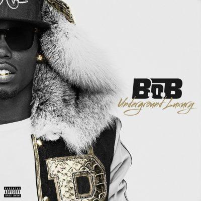 B.o.B - 2013 - Underground Luxury