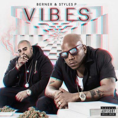 Berner & Styles P - 2017 - Vibes