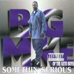 Big Mike – 1994 – Somethin' Serious