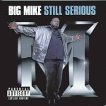 Big Mike – 1997 – Still Serious