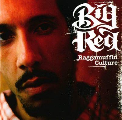 Big Red - 2005 - Raggamuffin Culture