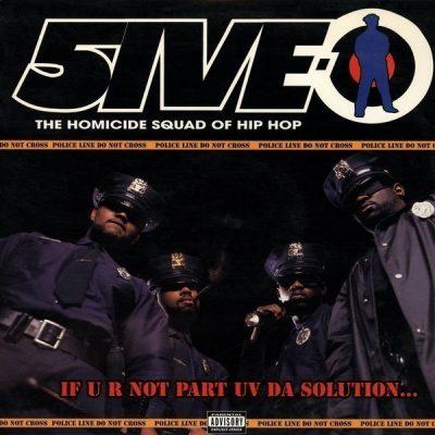 5ive-O - 1994 - If U R Not Part Uv Da Solution