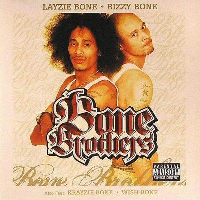 Bizzy Bone & Layzie Bone - 2005 - Bone Brothers
