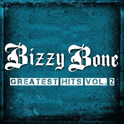 Bizzy Bone - 2019 - Greatest Hits, Vol. 2