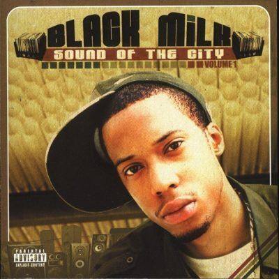 Black Milk - 2005 - Sound Of The City, Volume 1