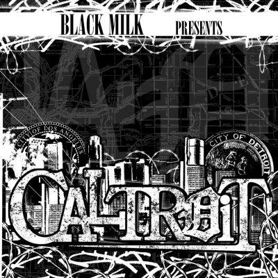 Black Milk Presents... Caltroit 2007