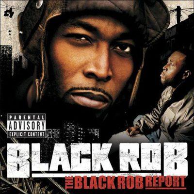 Black Rob - 2005 - The Black Rob Report