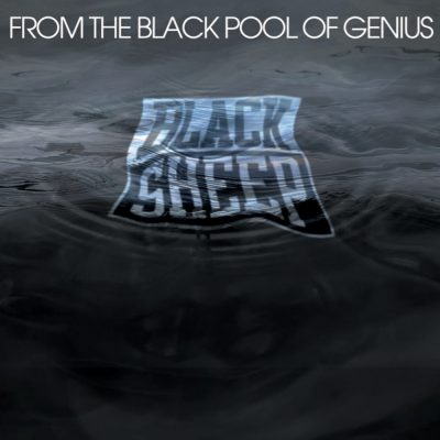 Black Sheep - 2010 - From The Black Pool of Genius
