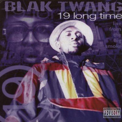 Blak Twang - 1998 - 19 Long Time