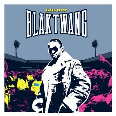 Blak Twang - 2002 - Kik Off