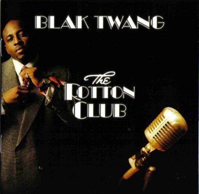 Blak Twang - 2005 - The Rotton Club