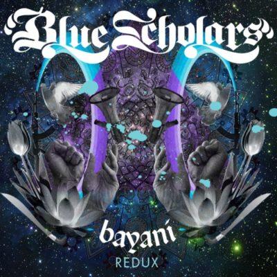 Blue Scholars - 2007 - Bayani: Redux
