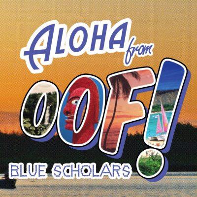 Blue Scholars - 2010 - Oof! EP