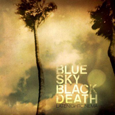 Blue Sky Black Death - 2008 - Late Night Cinema