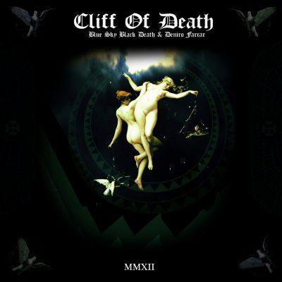 Blue Sky Black Death & Deniro Farrar - 2012 - Cliff Of Death