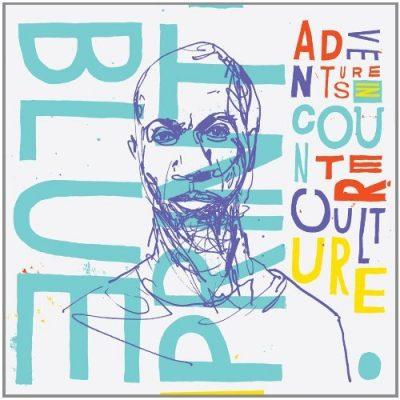 Blueprint - 2011 - Adventures In Counter-Culture