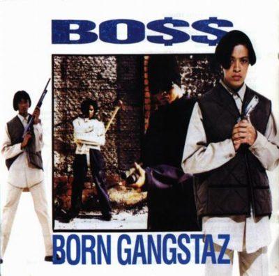 Bo$$ - 1993 - Born Gangstaz