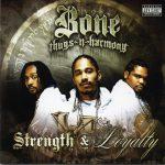 Bone Thugs-N-Harmony – 2007 – Strength & Loyalty
