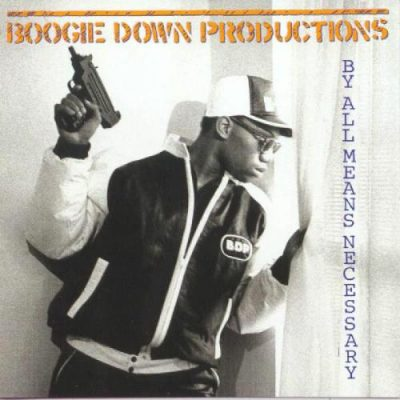 Boogie Down Productions - 1988 - By All Means Necessary