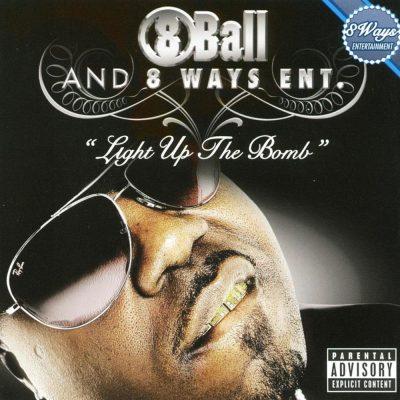 8Ball & 8 Ways Ent. - 2006 - Light Up The Bomb