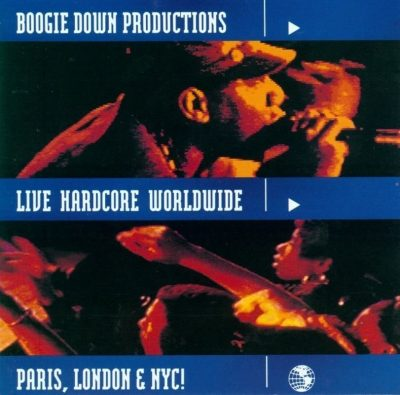 Boogie Down Productions - 1991 - Live Hardcore Worldwide