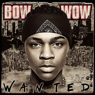 Bow Wow - 2005 - Wanted