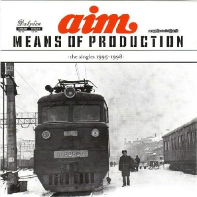 Aim - 2003 - Means Of Production (The Singles 1995-1998)