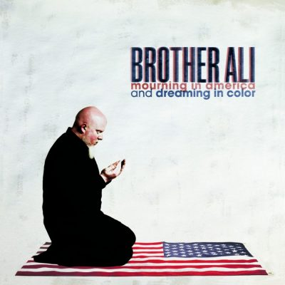 Brother Ali - 2012 - Mourning In America And Dreaming In Color