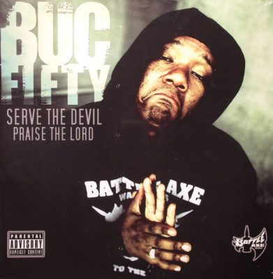 Buc Fifty - 2004 - Serve The Devil Praise The Lord