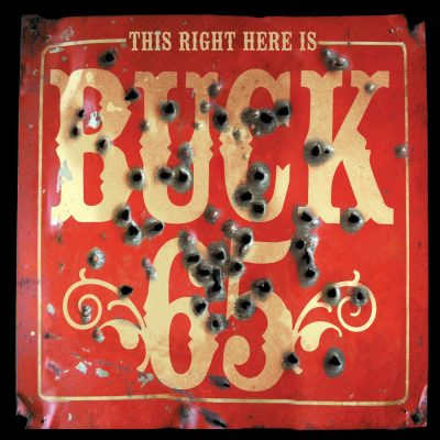 Buck 65 - 2004 - This Right Here Is Buck 65