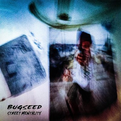 Bugseed - 2016 - Street Mentality EP