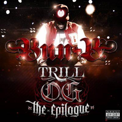 Bun B - 2013 - Trill OG: The Epilogue