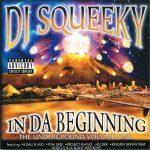 DJ Squeeky – 2000 – In Da Beginning (The Underground Volume One)