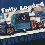 Fully Loaded – 1996 – Thugism