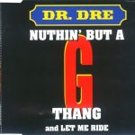 Dr. Dre – 1994 – Nuthin' But A 'G' Thang (CD Single)