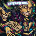 Gym Class Heroes – 2008 – The Quilt