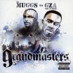 GZA – 2005 – Grandmasters (vs. DJ Muggs)