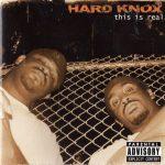 Hard Knox – 2002 – This Is Real