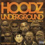 Hoodz Underground – 2006 – Bringin' It Back