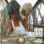 Iron Bridge – 2003 – Toilet Humour