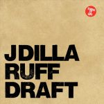 J Dilla – 2007 – Ruff Draft