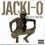 Jacki-O – 2004 – Poe Little Rich Girl