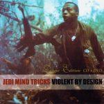 Jedi Mind Tricks – 2000 – Violent By Design (2004-Deluxe Edition)