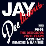 J Dilla -2007 – Jay Deelicious 95-98: The Delicious Years Originals Remixes & Rarities